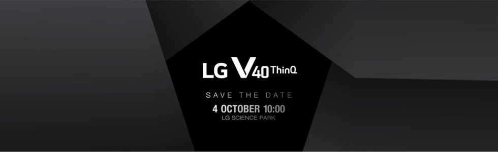 LG V40 ThinQ to be announced on October 4th in Seoul