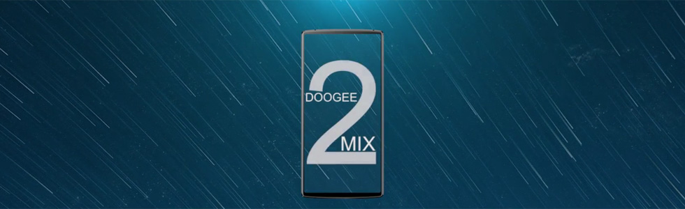 "Doogee MIX 2 is in the works, to have a 5.99"" display with 18:9 aspect ratio"